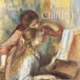 Classics For Childrenby Various Composers