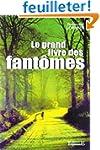 Le Grand livre des fant�mes