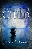 The Stolen Child (The Perilous Land Book 1) [Kindle Edition]