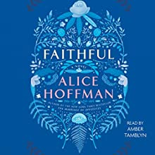 Faithful: A Novel Audiobook by Alice Hoffman Narrated by Amber Tamblyn