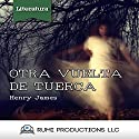 Otra Vuelta de Tuerca [A Turn of the Screw] Audiobook by Henry James Narrated by  uncredited