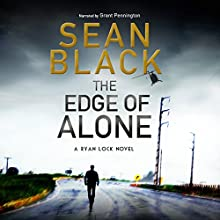 The Edge of Alone: A Ryan Lock Novel, Volume 7 Audiobook by Sean Black Narrated by Grant Pennington