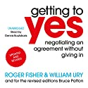 Getting to Yes: Negotiating an Agreement Without Giving In Audiobook by Roger Fisher, William Ury, Bruce Patton Narrated by Dennis Boutsikaris