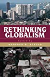 img - for Rethinking Globalism (Globalization) book / textbook / text book