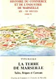 La terre de Marseille: Tuiles, briques et carreaux...