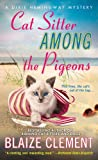 Cat Sitter Among the Pigeons: A Dixie Hemingway Mystery (Dixie Hemingway Mysteries)