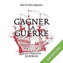 Gagner la guerre | Livre audio Auteur(s) : Jean-Philippe Jaworski Narrateur(s) : Jean-Christophe Lebert
