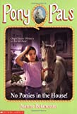 No Ponies In The House! (Pony Pals #37) (0439426278) by Betancourt, Jeanne