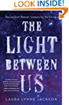 The Light Between Us: Stories from He...