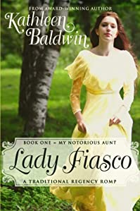 Lady Fiasco: A Humorous Traditional Regency Romance by Kathleen Baldwin ebook deal