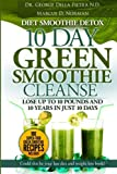 img - for Diet Smoothie Detox, 10 Day Green Smoothie Cleanse: Lose up to 10 pounds and 10 years in just 10 days. Could this be your last diet and weight loss ... Motivation Strategies Series) (Volume 2) book / textbook / text book