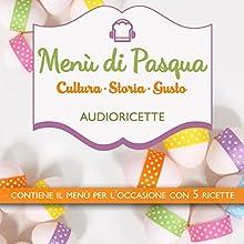 Menù di Pasqua Audiobook by Delia Valenti Narrated by Francesca Di Modugno