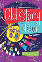 Old Story New: Ten-Minute Devotions to Draw Your Family to God (English Edition)