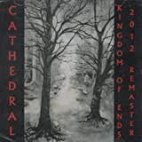 Kingdom of Ends 2012 Remaster by Cathedral (2012-08-03)