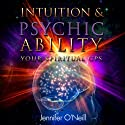 Intuition & Psychic Ability: Your Spiritual GPS (       UNABRIDGED) by Jennifer O'Neill Narrated by Zehra Fazal