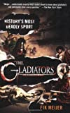 img - for The Gladiators: History's Most Deadly Sport unknown Edition by Meijer, Fik (2007) book / textbook / text book