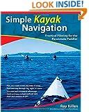 Simple Kayak Navigation: Practical Piloting for the Passionate Paddler