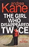 Girl Who Disappeared Twice (0778305015) by Kane, Andrea