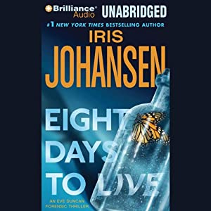 Eight Days to Live: An Eve Duncan Forensics Thriller | [Iris Johansen]
