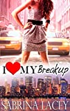I Love My Breakup (I Love My...Romance Book 1)