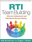 img - for RTI Team Building: Effective Collaboration and Data-Based Decision Making (Guilford Practical Intervention in the Schools Series) book / textbook / text book