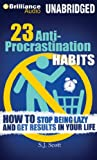 23 Anti-Procrastination Habits: How to Stop Being Lazy and Get Results in Your Life