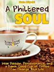 A Philtered Soul: How Passion, Persev...