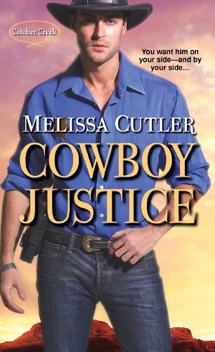 Cowboy Justice (Catcher Creek) by Melissa Cutler
