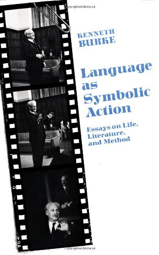 Language As Symbolic Action: Essays on Life, Literature,...