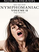 Nymphomaniac: Volume 2 (Watch Now While It's in Theaters) [HD]