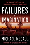 Book cover for Failures of Imagination: The Deadliest Threats to Our Homeland--and How to Thwart Them