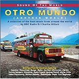 Sound Of The World Presents: Otro Mundo