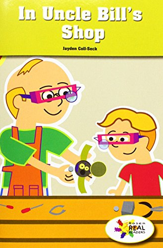 In Uncle Bill's Shop (Rosen Real Readers: Stem and Steam)