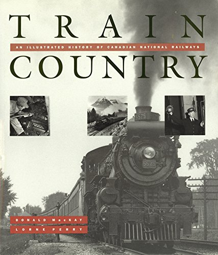 train-country-an-illustrated-history-of-canadian-national-railways