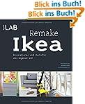 Remake IKEA: Inspirationen und Hacks...
