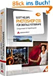Scott Kelbys Photoshop CS5 f�r digita...