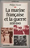 img - for La marine francaise et la guerre: 1939-1945 (Approches) (French Edition) book / textbook / text book