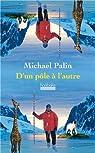 D'un p�le � l'autre par Palin