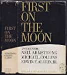 First on the Moon. A Voyage with Neil...