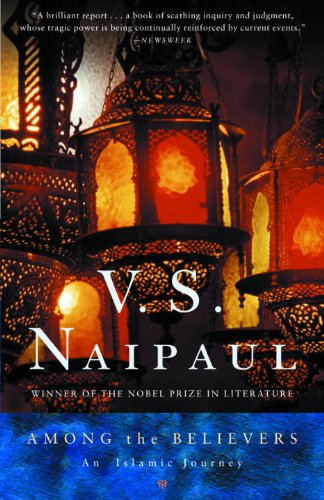 V. S. Naipaul - Among the Believers