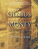 img - for The Genius of Money: Essays and Interviews Reimagining the Financial World 1st (first) Edition by Bloom, John [2009] book / textbook / text book