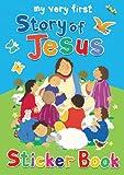 My Very First Story of Jesus Sticker Book: My Very First Sticker Book