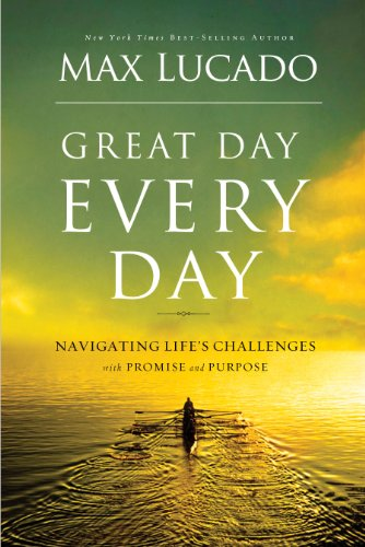 Great Day Every Day: Navigating Life's Challenges with Promise and Purpose cover