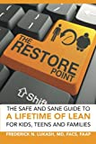 The Restore Point: The Safe and Sane Guide to a Lifetime of Lean For Kids, Teens and Families