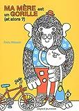 vignette de 'Ma mère est un gorille (et alors ?) (Frida Nilsson)'