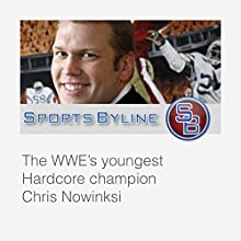 Memorable Wrestlers: Chris Nowinski Radio/TV Program by Ron Barr Narrated by Ron Barr, Chris Nowinski