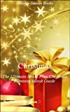 Christmas: The Ultimate Stress Free Christmas Planning eBook...