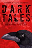 Dark Tales: 13 New Authors, One Twisted Anthology