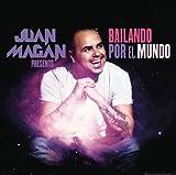 Juan Magan Presentsa Bailando Por El Mundo