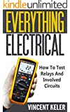 Everything Electrical: How To Test Relays And Involved Circuits (Revised Edition 10/17/2015)